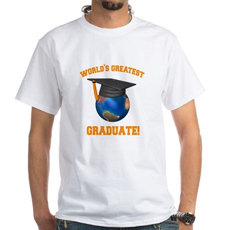 World's Greatest Graduate White T-Shirt