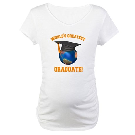 World's Greatest Graduate Maternity T-Shirt
