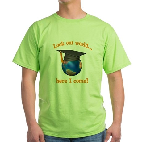 Look Out World Here I Come Green T-Shirt
