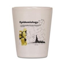 Epidemiology Inspirational Quote Shot Glass