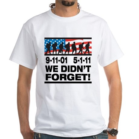 We Didn't Forget 9-11-01 White T-Shirt