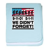 We Didn't Forget 9-11-01 baby blanket