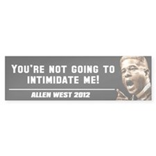 Allen West - Intimidate Bumper Sticker