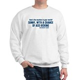 Sunny With A Chance Of Ass Kicking Sweatshirt