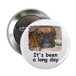 IT'S BEEN A LONG DAY (BOXER LOOK) Button