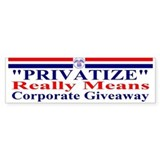 Fight Privatization Bumper Sticker