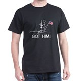 Got Him! T-Shirt