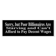 Billionaires Can't Afford Wages Bumper Sticker