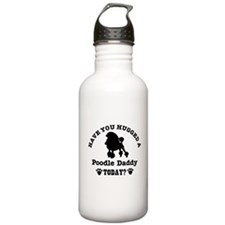Have you hugged a Poodle dadd Water Bottle