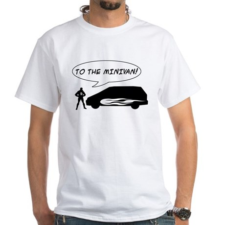 To the Minivan! White T-Shirt