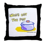 Who's Got The Pot 06 Throw Pillow