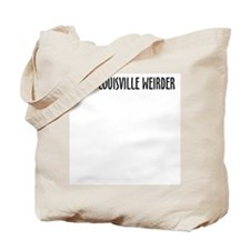 Make Louisville Weirder! Tote Bag