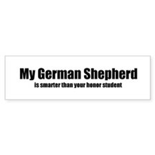 My German Shepherd is smarter Bumper Bumper Sticker