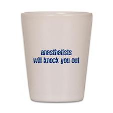 Anesthetists... Shot Glass