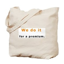 "Insurance Is Fun Tote Bag, ""We do it for a premium"