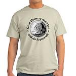 Give Them A Quarter Light T-Shirt