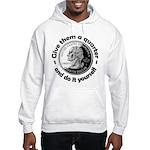 Give Them A Quarter Hooded Sweatshirt