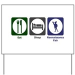 Eat - Sleep - Ren Fair Yard Sign
