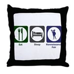 Eat - Sleep - Ren Fair Throw Pillow