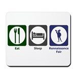Eat - Sleep - Ren Fair Mousepad
