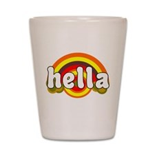 I SAY HELLA RETRO TEE SHIRT H Shot Glass