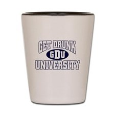 GET DRUNK FUNNY DRINKING HUMO Shot Glass