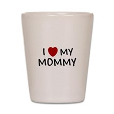 MOTHER'S DAY GIFT I LOVE MY M Shot Glass