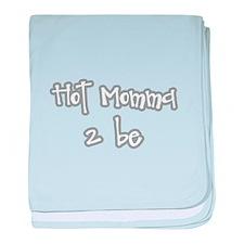 Hot Momma 2 be baby blanket