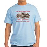 Not Born Here Light T-Shirt