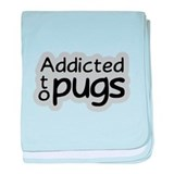 Addicted to Pugs baby blanket