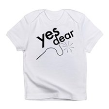 Yes Dear Infant T-Shirt