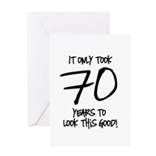 70 Looks Good Greeting Card