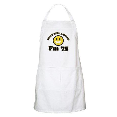 Don't tell anybody I'm 75 Apron