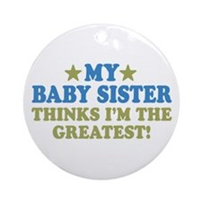 Greatest Baby Sister Ornament (Round)