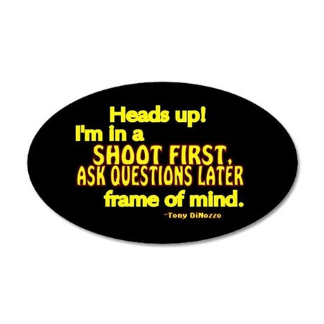 NCIS Quote: Shoot First 20x12 Oval Wall Decal