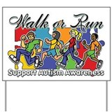 Walk or Run Autism Yard Sign