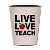 Live Love Teach Apple Shot Glass