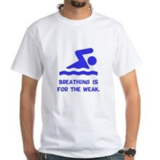 Breathing is for the weak! Shirt
