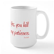UKilMyPatience Large Mug