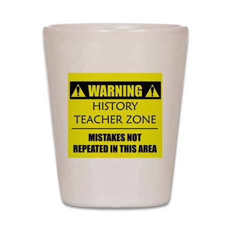 WARNING: History Teacher Shot Glass