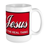 "Christ Jesus ""He is the real Mug"