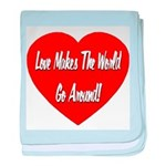 Love Makes World Go Around baby blanket