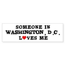 Someone in Washington, D.C. Bumper Bumper Sticker