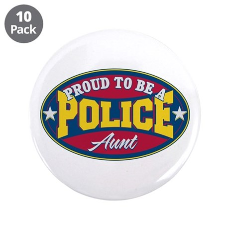 "Proud to be a Police Aunt 3.5"" Button (10 pack)"