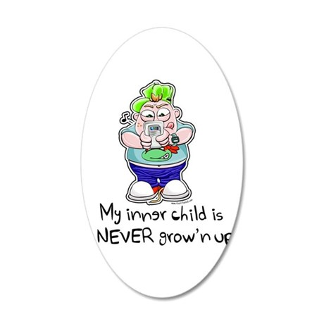 My Inner Child is NEVER Grow' 22x14 Oval Wall Peel