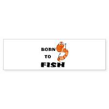 Born To Fish Bumper Sticker