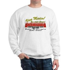 Anti Mexican Illegal Alien Sweatshirt