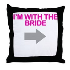 I'm With The Bride Throw Pillow