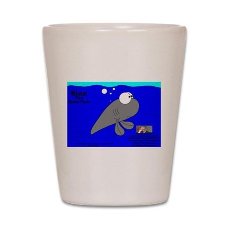 Blee The Spud Fish! Shot Glass