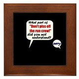 Don't Piss Off The Run Crew! Framed Tile